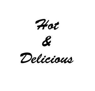 hot & delicious
